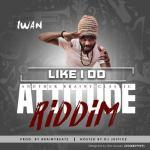 IWAN – LIKE I Do (Prod. By Brainy Beatz)