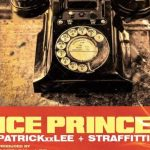 Ice Prince Ft. PatrickXXLee & Straffitti – Hit Me Up
