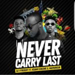 DJ Vyrusky ft Kuami Eugene ft Mayorkun – Never Carry Last