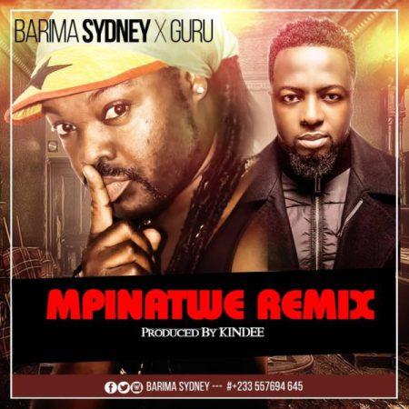 Barima Sidney Ft Guru - Mpinatwe (Remix)