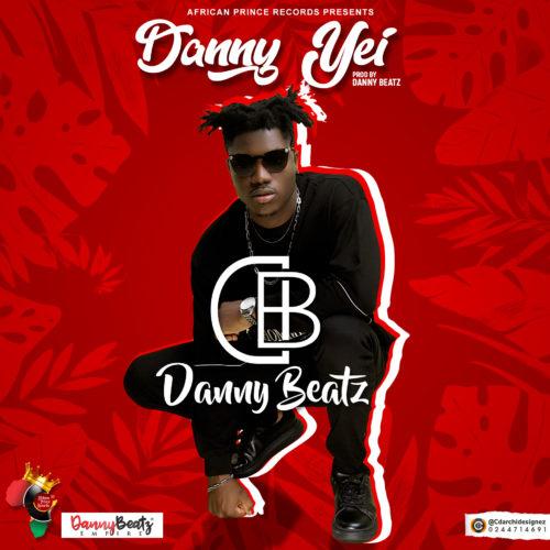 Danny Beatz - Danny Yei (Prod By Danny Beatz)