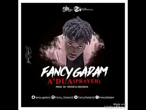 Fancy Gadam - A'dua (Prayer) (Prod By Stone B)