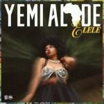 Yemi Alade – Elele