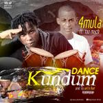4Mula ft Too Much – Dance Kundum (Prod by WillisBeatz)