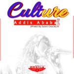 Culture – Addis Ababa Refix (Mixed By Saint Oracle)