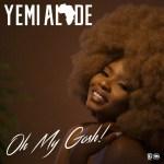 Yemi Alade – Oh My Gosh