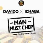 Davido x Ichaba – Man Must Chop (Prod. by Vstix & Fresh)