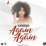 Kasiebo – Again and Again (Prod by Reefer Tym)