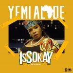 Yemi Alade – Issokay