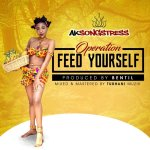 Ak Songstress – Operation Feed Yourself