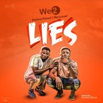 We2 – Lies (Prod by Shottoh Blinqx)