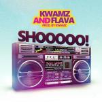 Kwamz & Flava – Shoo (Prod by Kwamz)