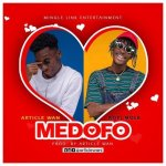 Article Wan – Medofo ft. Kofi Mole (Prod by Article Wan)
