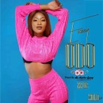 Eazzy – Odo (Prod by Mix Master Garzy)