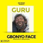 Guru – Gbonyo face (Prod by Denswag)