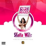 Shatta Wale – SignBoard (Prod by Chensee Beatz)