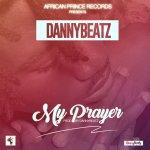 """Danny Beatz – """"My Prayer"""" (Prod by Danny Beatz)"""