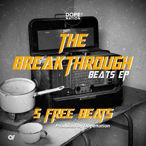 "DopeNation - ""The BreakThrough Beatz"" (EP)"