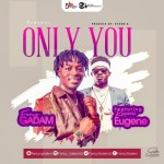 Fancy Gadam ft. Kuami Eugene – Only You (Prod. by StoneB)