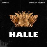 "Iyanya – ""Halle"" ft. Duncan Mighty (Prod by Yung Alpha)"