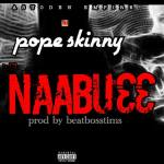 "Pope Skinny – ""Naabu33"" (Shatta Wale Diss)"