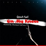 """Quench Knot – """"On My Knees"""" (Hosted by Musique FakTory)"""