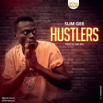 "Slim Gee – ""Hustlers"" (Prod by Kin Dee)"