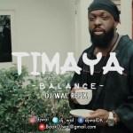 "Timaya – ""Balance"" (DJ Wal Refix)"