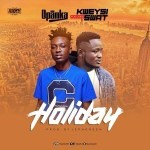 Opanka – Holiday ft. Kweysi Swat (Prod by JephGreen)