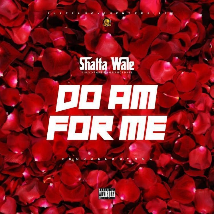 Shatta Wale - Do Am For Me (Baba God) (Prod by MOG Beatz)