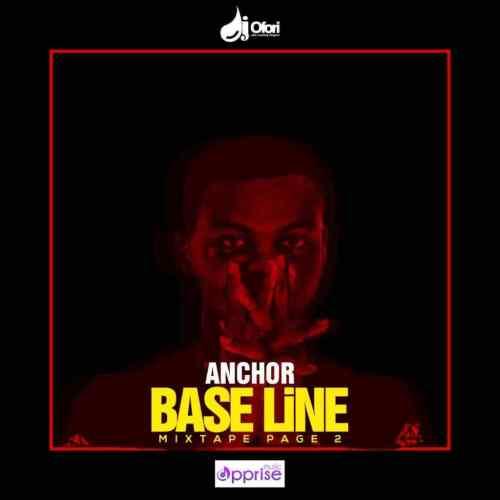 Anchor Baseline Mixtape Page 2 By Dj Ofori  - Anchor Baseline Mixtape Page 2 By DJ Ofori