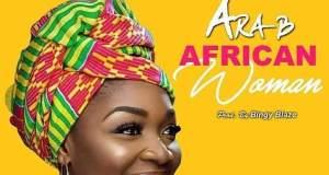 Ara-B – African Woman (Prod By Bingy Blaze)