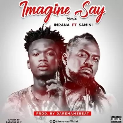 Imrana Imagine Say Remix ft. Samini Ndwompafie.net  - Imrana – Imagine Say (Remix) ft. Samini (Prod by DareMameBeatz)