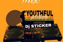 Youthful Life Mixtape (Hosted by DJ Sticker)
