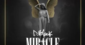 D-Black – Miracle (Prod. By Fortune Dane)