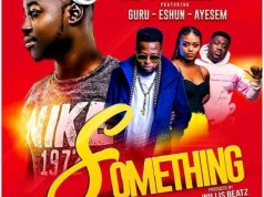 DJ Tablet – Something ft. Guru x eShun x Ayesem