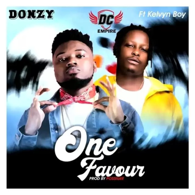 Donzy – One Favour ft. Kelyvnboy (Prod by Possigee)
