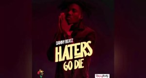 Danny Beatz – Haters Go Die (Prod. by Danny Beatz)