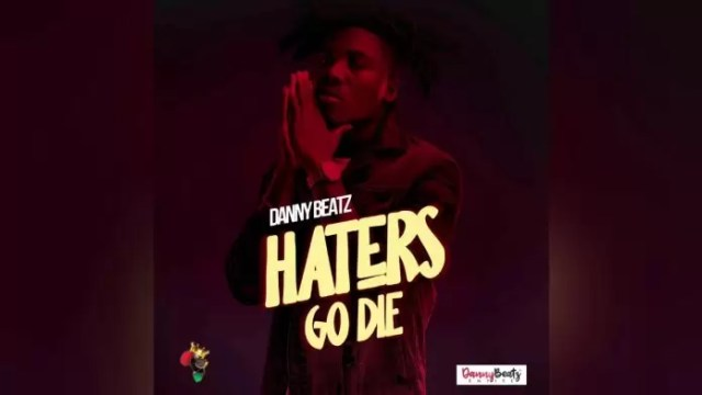 Danny Beatz – Haters Go Die (Prod. by Danny Beatz)