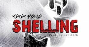 Yaa Pono – Shelling (Prod by RayRock)