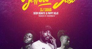 DJ Sawa – Yellow Sisi ft. Deon Boakye & Pappy Kojo (Prod. by TubhaniMusik)