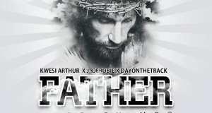 Kwesi Arthur – Father ft. J.Derobie & Dayonthetrack