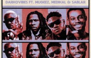 Darkovibes – Y3 B3 Sei Wiase (Remix) ft. Mugeez, Sablar & Medikal