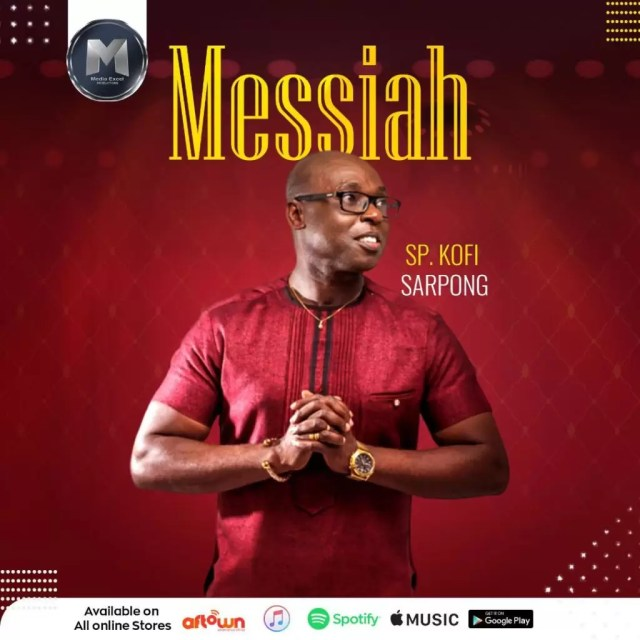 Sp Kofi Sarpong – Messiah