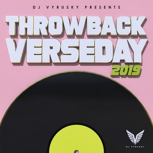 DJ Vyrusky Throwback Verseday 2019  - DJ Vyrusky – Throwback Verseday 2019