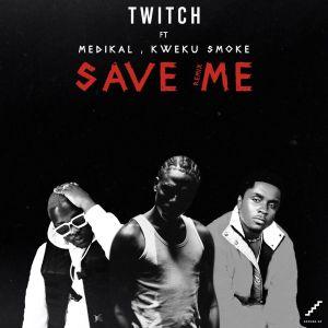 Twitch Save Me Remix Ft. Medikal x Kweku Smoke 300x300 - Twitch – Save Me (Remix) ft. Medikal & Kweku Smoke