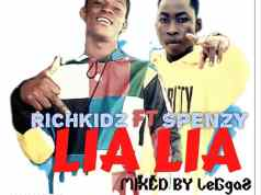 Richkidz – Lia Lia ft. Spenzy