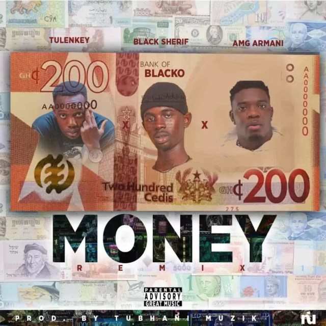 Black Sherif – Money (Remix) ft Amg Armani x Tulenkey (Prod by Tubhani Muzik)