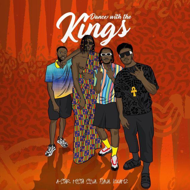 A-Star – Dance With The Kings ft. Mista Silva, Kwamz & Flava