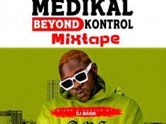 DJ Manni – Medikal Beyond Kontrol (Mixtape)